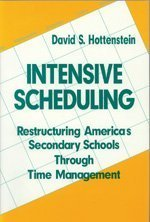 Intensive Scheduling: Restructuring America's Secondary Schools Through Time Management 9780803966543