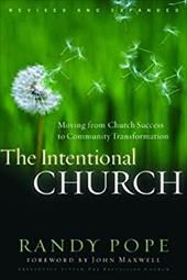 The Intentional Church: Moving from Church Success to Community Transformation 3239360