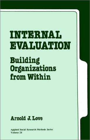 Internal Evaluation: Building Organizations from Within 9780803932012