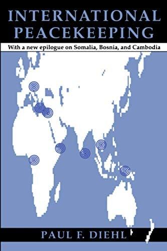 International Peacekeeping: With a New Epilogue on Somalia, Bosnia, and Cambodia 9780801850325