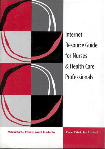 Internet Resource Guide for Nurses 9780805384727