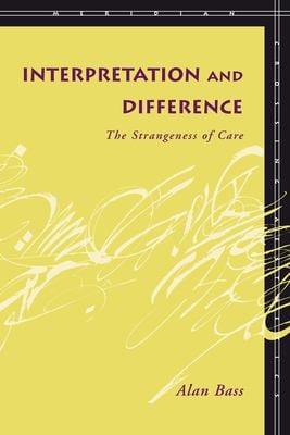 Interpretation and Difference: The Strangeness of Care 9780804753388