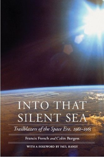 Into That Silent Sea: Trailblazers of the Space Era, 1961-1965 9780803211469