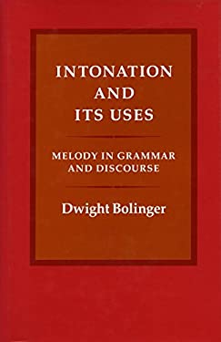 Intonation and Its Uses : Melody in Grammar and Discourse