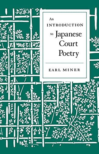 Intro to Japanese Court Poetry - Miner, Earl / Brower, Robert H.