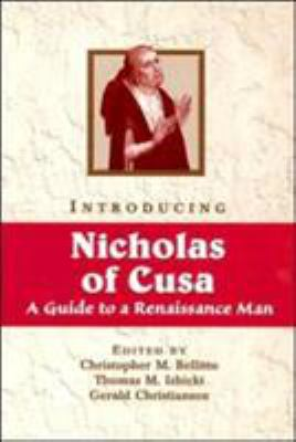 Introducing Nicholas of Cusa: A Guide to a Renaissance Man 9780809141395