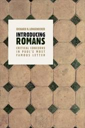 Introducing Romans: Critical Concerns in Paul's Most Famous Letter