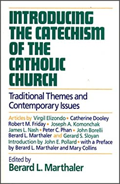 Introducing the Catechism of the Catholic Church: Traditional Themes and Contemporary Issues 9780809134953
