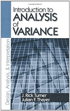 Introduction to Analysis of Variance: Design, Analyis & Interpretation 9780803970748