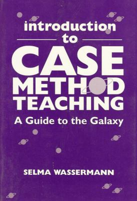 Introduction to Case Method Teaching: A Guide to the Galaxy 9780807733677