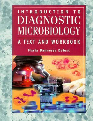Introduction to Diagnostic Microbiology: A Text and Workbook 9780801678530
