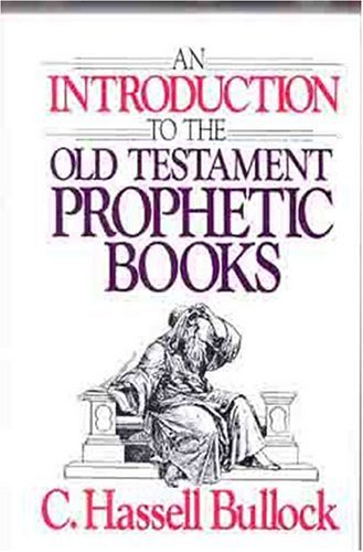 Introduction to the Old Testament Prophetic Books 9780802441423