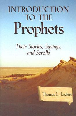 Introduction to the Prophets: Their Stories, Sayings, and Scrolls 9780809144921