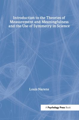 Introduction to the Theories of Measurement and Meaningfulness and the Use of Symmetry in Science 9780805862027