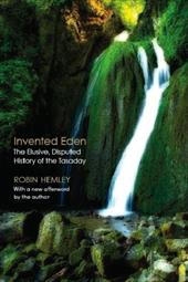 Invented Eden: The Elusive, Disputed History of the Tasaday 3256180