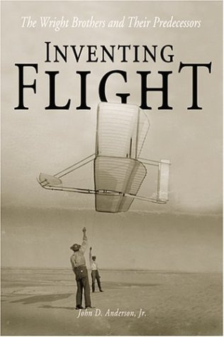 Inventing Flight: The Wright Brothers and Their Predecessors
