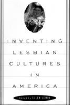 Inventing Lesbian Cultures in America 9780807079430