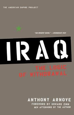Iraq: The Logic of Withdrawal 9780805082722