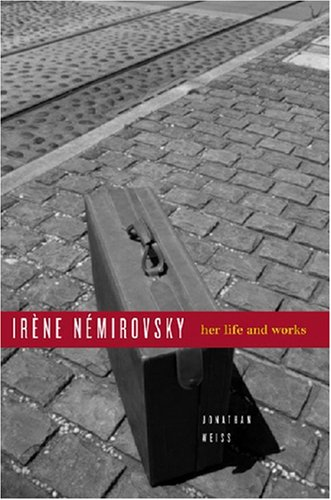 Irene Nemirovsky: Her Life and Works 9780804754811