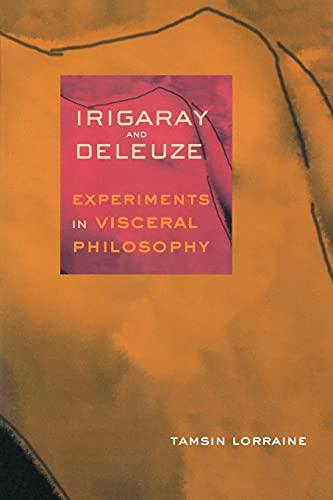 Irigaray & Deleuze: Experiments in Visceral Philosophy 9780801485862