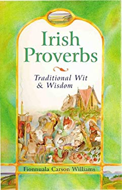 Irish Proverbs: Traditional Wit & Wisdom 9780806935379