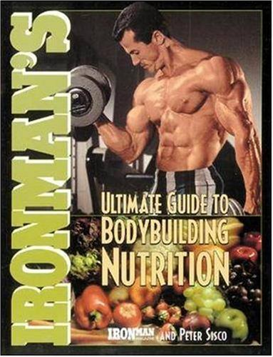 Ironman's Ultimate Guide to Bodybuilding Nutrition 9780809228126