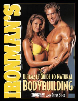 Ironman's Ultimate Guide to Natural Bodybuilding 9780809228140