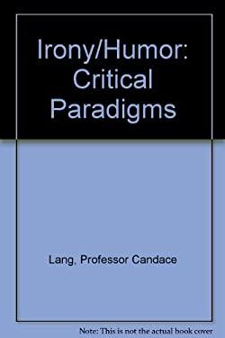 Irony/Humor: Critical Paradigms 9780801835285