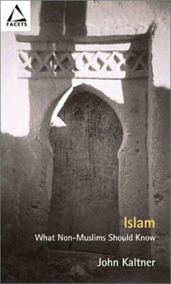 Islam: What Non-Muslims Should Know 9780800635831