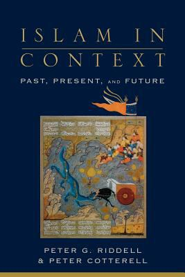 Islam in Context: Past, Present, and Future 9780801026270