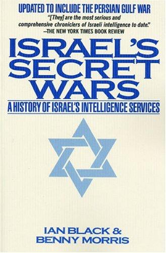Israel's Secret Wars : A History of Israel's Intelligence Services