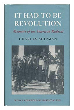 It Had to Be Revolution: Memoirs of an American Radical