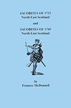 Jacobites of 1715 and 1745. North East Scotland 9780806346854