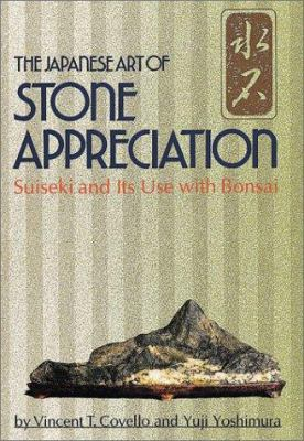 Japanese Art of Stone Appreciation: Suiseki and Its Use with Bonsai 9780804820479