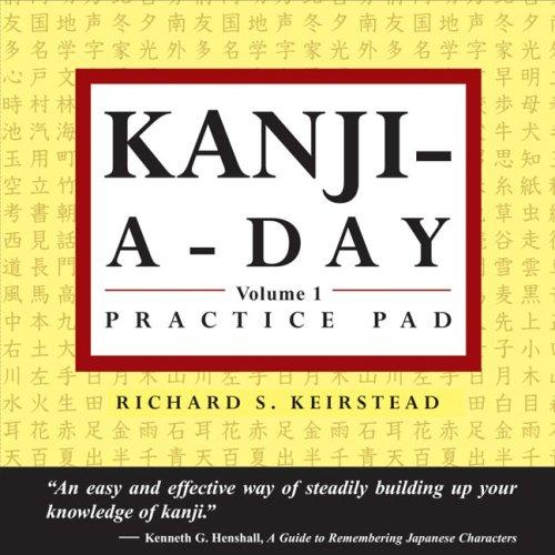 Japanese Kanji a Day Practice Pad Volume 1 9780804835480