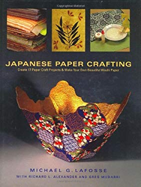 Japanese Paper Crafting Japanese Paper Crafting: Create 17 Paper Craft Projects & Make Your Own Beautiful Wascreate 17 Paper Craft Projects & Make You 9780804838481