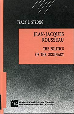 Jean-Jacques Rousseau: The Politics of the Ordinary 9780803945869