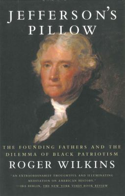 Jefferson's Pillow: The Founding Fathers and the Dilemma of Black Patriotism 9780807009574
