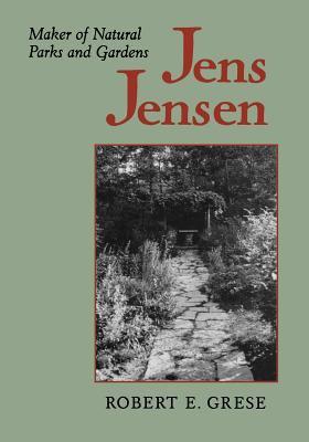 Jens Jensen: Maker of Natural Parks and Gardens 9780801859472