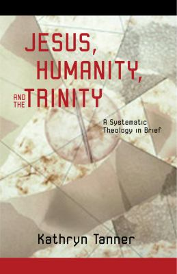 Jesus Humanity and the Trinity 9780800632939