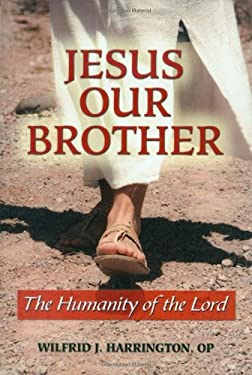 Jesus Our Brother: The Humanity of the Lord 9780809146710