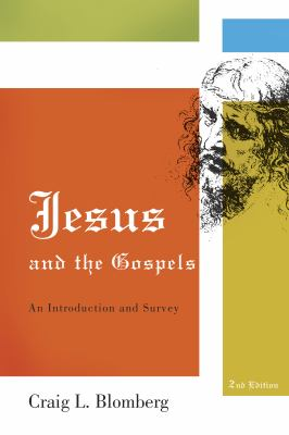 Jesus and the Gospels: An Introduction and Survey 9780805444827