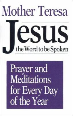 Jesus, the Word to Be Spoken: Prayers and Meditations for Every Day of the Year 9780802725745
