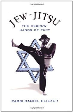 Jew-Jitsu: The Hebrew Hands of Fury 9780806530017