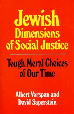 Jewish Dimensions of Social Justice: Tough Moral Choices of Our Time 9780807406502