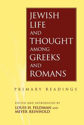 Jewish Life and Thought Among Greeks and Romans 9780800629267