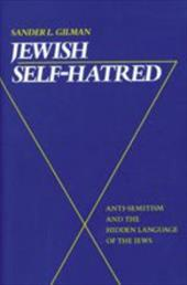 Jewish Self-Hatred: Anti-Semitism and the Hidden Language of the Jews