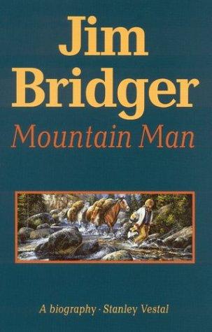 Jim Bridger, Mountain Man,: A Biography 9780803257207