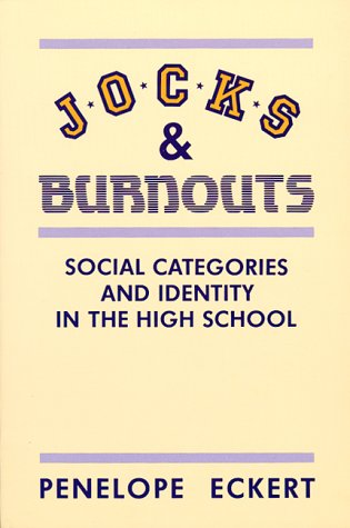 Jocks and Burnouts: Social Categories and Identity in the High School 9780807729632