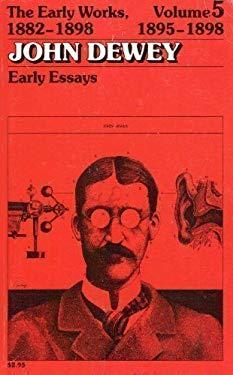 John Dewey: The Early Works, 1882-1898: Volume 5: 1895-1898 9780809307265